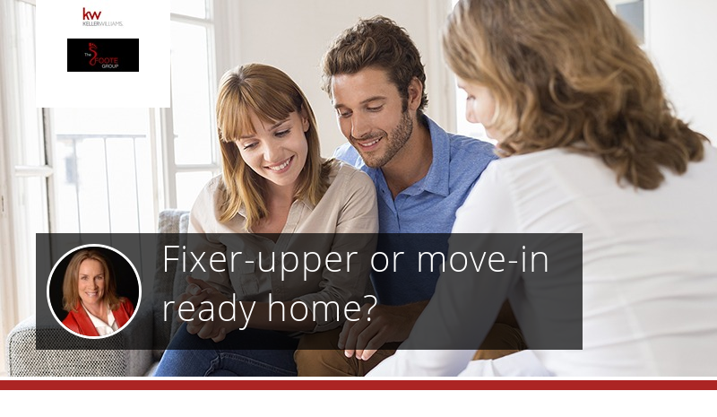Fixer-Upper or Move-In Ready Home?